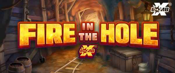 FIRE IN THE HOLE XBOMB 1